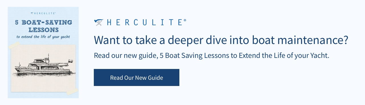 Want to take a deeper dive into boat maintenance? Read our new guide, 5 Boat Saving Lessons to Extend the Life of your Yacht